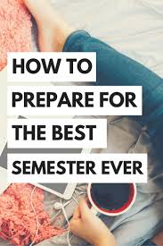 best ideas about school studying study tips how to prepare for the best college semester ever