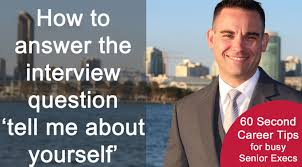 second career tip how to answer the interview question tell 60 second career tip how to answer the interview question tell me about yourself