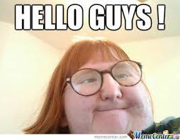 Hello...girl Or Whatever You Are by drgonzolikesmushroom - Meme Center via Relatably.com