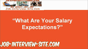 what are your salary expectations interview question and answer what are your salary expectations interview question and answer