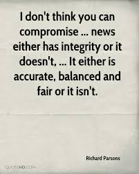 compromise quotes page quotehd richard parsons i don t think you can compromise news either