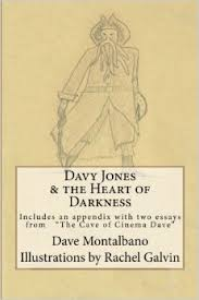 davy jones amp the heart of darkness includes an appendix  essays  davy jones amp the heart of darkness includes an appendix  essays from the cave of cinema dave