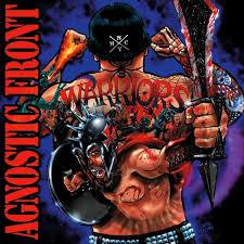 <b>Warriors</b> — <b>Agnostic Front</b> | Last.fm
