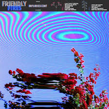 <b>Friendly Fires</b> - <b>Inflorescent</b> | Banquet Records