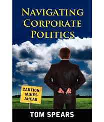 navigating corporate politics buy navigating corporate politics navigating corporate politics