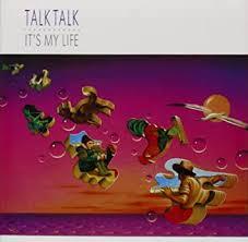 Talk <b>Talk</b> - <b>It's My</b> Life - Amazon.com Music