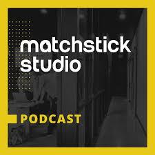 Matchstick Studio Podcast