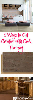 Is Cork Flooring Good For Kitchen 41 Best Images About Cork Flooring On Pinterest Cork Flooring