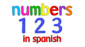 spanish numbers for children spanish numbers 1 10 for children