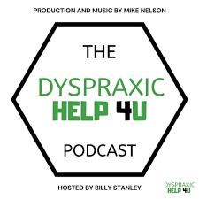 The Dyspraxic Help 4U Podcast