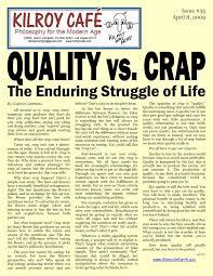 quality essay  wwwgxartorg quality vs crap the enduring struggle of life essay by glenn quality vs crap the enduring