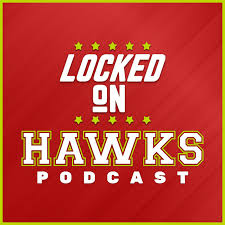 Locked On Hawks - Daily Podcast On The Atlanta Hawks