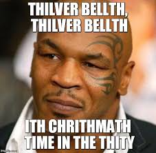 Merry Chrithm--Sorry...Merry Christmas from Mike Tyson! - Imgflip via Relatably.com
