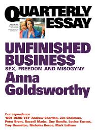 quarterly essay unfinished business sex dom and misogyny quarterly essay 50 unfinished business sex dom and misogyny anna goldsworthy 9781863956024 com books