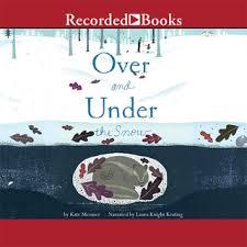 Over and Under the Snow - Ljudbok - <b>Kate</b> Messner - Storytel