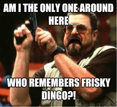 Am i the only one around here who remembers frisky dingo?! - Misc ... via Relatably.com