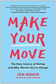 <b>Make Your Move</b>: The New Science of Dating and Why Women Are ...