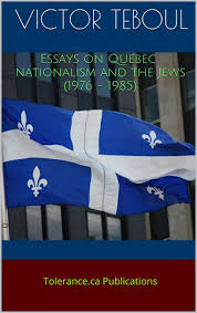 victor teboul essays on quebec nationalism and the jews essays on quebec nationalism and the jews