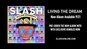 <b>Slash</b> ft. Myles Kennedy & The Conspirators - <b>Living The</b> Dream Pre ...