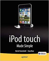 iPod touch Made Simple: <b>Martin Trautschold</b>, <b>Gary Mazo</b>, MSL Made ...