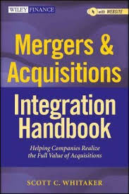 <b>Mergers</b> & Acquisitions Integration Handbook : <b>Scott C</b>. <b>Whitaker</b> ...