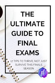 17 best images about college finals tips study tips the ultimate guide to final exams 17 finals tips to thrive not just survive this finals season