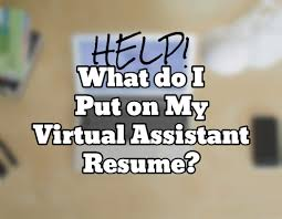 help  what do i put on my virtual assistant resume    a amp p virtual    help  what do i put on my virtual assistant resume    a amp p virtual enterprises