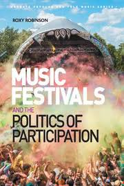 <b>Music Festivals</b> and the Politics of Participation - 1st Edition - Roxy