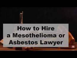 How to Hire a Mesothelioma or Asbestos Lawyer ? - YouTube