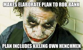 Makes elaborate plan to rob bank Plan includes killing own ... via Relatably.com