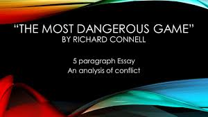 "the most dangerous game"" by richard connell  paragraph essay an    ""the most dangerous game"" by richard connell  paragraph essay an analysis of conflict"