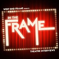In The Frame: Theatre Interviews from West End Frame