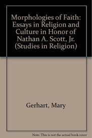 morphologies of faith essays in religion and culture in honor of morphologies of faith essays in religion and culture in honor of nathan a scott jr studies in religion mary gerhart anthony c yu 9781555405342