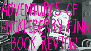 huckleberry finn book report book review the adventures of huckleberry finn by mark twain the literary phoenix wordpress com christopher