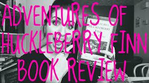 huckleberry finn book report book review the adventures of huckleberry finn by mark twain the literary phoenix wordpress com christopher