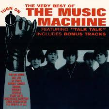 The Music Machine - The Very Best Of The <b>Music Machine</b> - <b>Turn</b> On ...