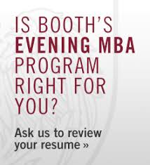 essay  the university of chicago booth school of business is booths evening mba program right for