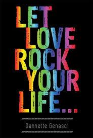 Let Love <b>Rock</b> Your Life… eBook by <b>Dannette Genasci</b> ...