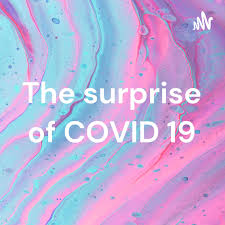 The surprise of COVID 19