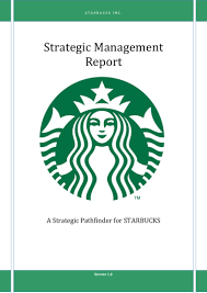 strategic management report a strategic pathfinder for starbucks