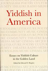 yiddish in america essays on yiddish culture in the golden land edited