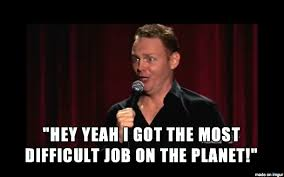 Bill Burr on mothers having the most difficult job on the planet ... via Relatably.com