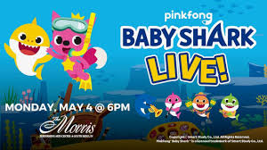 CANCELLED: <b>Baby Shark</b> Live - Morris Performing Arts Center ...