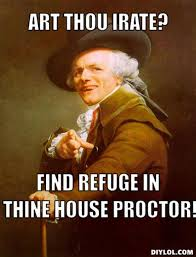 DIYLOL - Art thou irate? find refuge in thine house proctor! via Relatably.com