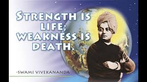 is life weakness is death vivekanand quotes strength is life weakness is death vivekanand quotes