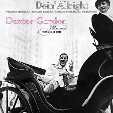 <b>Doin</b>' Allright by <b>Dexter Gordon</b> on Spotify