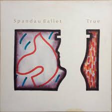 <b>Spandau Ballet</b> - <b>True</b> | Releases, Reviews, Credits | Discogs