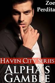Zoe Perdita February 2015 Cover Reveal and Snippet Alpha s Gamble Haven City Series 7