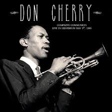 <b>Don Cherry</b> - <b>Complete</b> Communion: Live in Hilversum May 9th ...