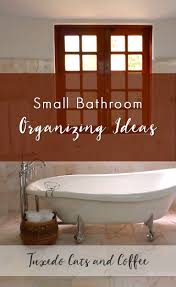 organizing small bathroom space small bathroom organizing ideas small bathroom organizing ideas small